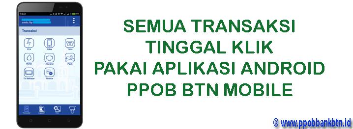 Transaksi Lebih Mudah Dengan Aplikasi Android PPOB Bank BTN